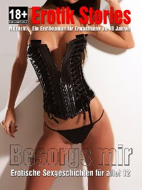 Cover Besorgs Mir - Erotische Geschichten Teil 11