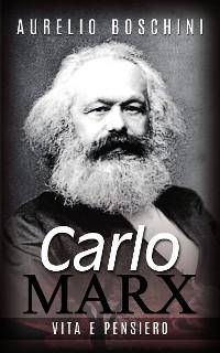 Cover Carlo Marx - Vita e pensiero