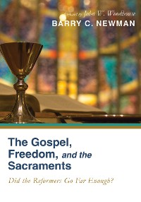 Cover The Gospel, Freedom, and the Sacraments