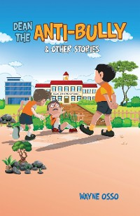 Cover Dean the Anti-Bully & Other Stories