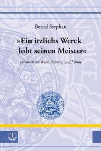 """Cover """"Ein itzlichs Werck lobt seinen Meister"""""""