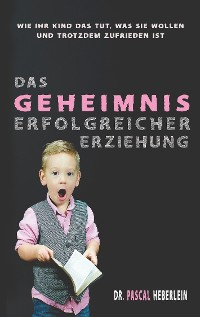 Cover Das Geheimnis erfolgreicher Erziehung