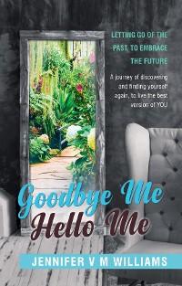 Cover Goodbye Me Hello Me