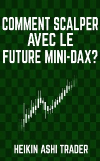 Cover Comment scalper avec le Future Mini-DAX ?