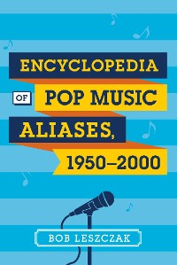 Cover Encyclopedia of Pop Music Aliases, 1950-2000
