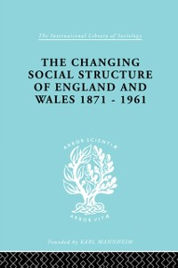 Cover Changing Social Structure of England and Wales