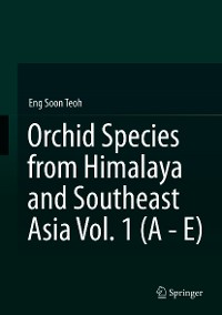 Cover Orchid Species from Himalaya and Southeast Asia Vol. 1 (A - E)