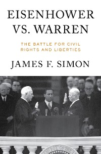 Cover Eisenhower vs. Warren: The Battle for Civil Rights and Liberties