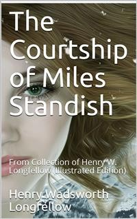 Cover The Courtship of Miles Standish / From Collection of Henry W. Longfellow