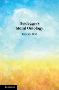 Cover Heidegger's Moral Ontology