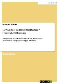 Cover Der Kunde als Basis nachhaltiger Fitnessdienstleistung