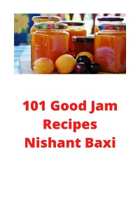 Cover 120 Lip-Smacking Good Jam Recipes