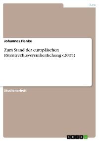 Cover Zum Stand der europäischen Patentrechtsvereinheitlichung (2005)