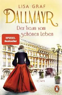 Cover Dallmayr. Der Traum vom schönen Leben