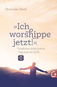 "Cover ""Ich worshippe jetzt!"""