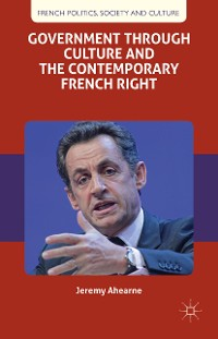 Cover Government through Culture and the Contemporary French Right