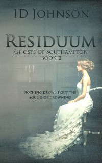 Cover Residuum: Ghosts of Southampton Book 2