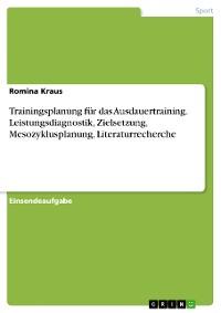 Cover Trainingsplanung für das Ausdauertraining. Leistungsdiagnostik, Zielsetzung, Mesozyklusplanung, Literaturrecherche