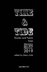 Cover Time and Tide: Stories and Poems from the Solstice Shorts Festival 2019