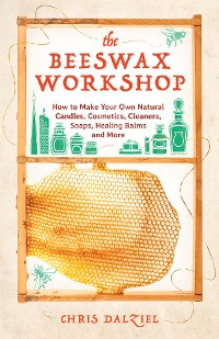 Cover The Beeswax Workshop