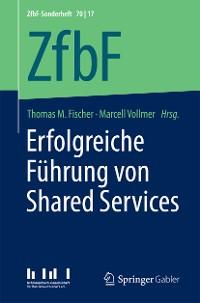 Cover Erfolgreiche Führung von Shared Services
