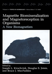 Cover Magnetite Biomineralization and Magnetoreception in Organisms