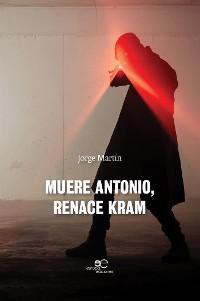 Cover Muere Antonio, renace Kram