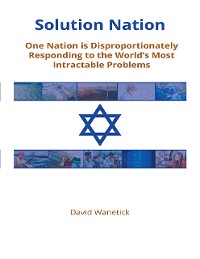 Cover Solution Nation: One Nation is Disproportionately Responding to the World's Most Intractable Problems