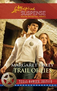 Cover Trail of Lies (Mills & Boon Love Inspired) (Texas Ranger Justice, Book 4)