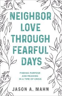 Cover Neighbor Love through Fearful Days