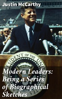 Cover Modern Leaders: Being a Series of Biographical Sketches