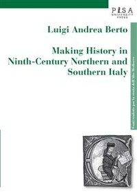 Cover Making history in ninth-century northen and southern Italy