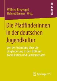 Cover Die Pfadfinderinnen in der deutschen Jugendkultur