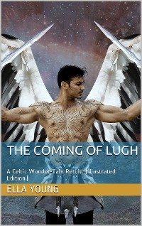 Cover The Coming of Lugh / A Celtic Wonder-Tale Retold