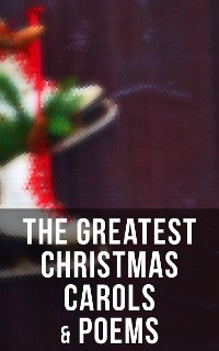 Cover The Greatest Christmas Carols & Poems