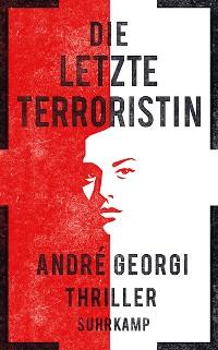 Cover Die letzte Terroristin