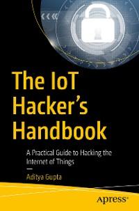 Cover The IoT Hacker's Handbook