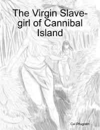 Cover Virgin Slave-girl of Cannibal Island