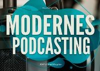 Cover Modernes Podcasting