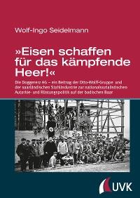 Cover 'Eisen schaffen für das kämpfende Heer!'