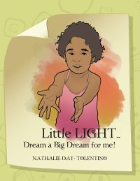 Cover Little Light... Dream a Big Dream for Me!
