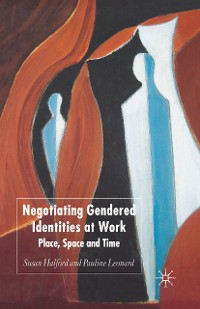 Cover Negotiating Gendered Identities at Work
