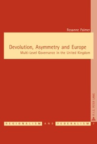 Cover Devolution, Asymmetry and Europe
