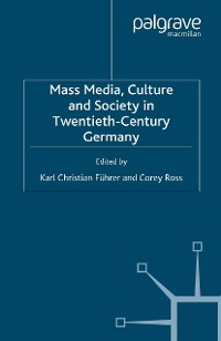 Cover Mass Media, Culture and Society in Twentieth-Century Germany