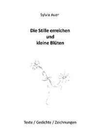 Cover Die Stille erreichen und kleine Blüten