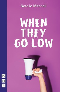 Cover When They Go Low (NHB Modern Plays)