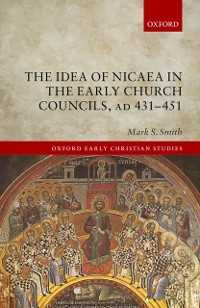 Cover Idea of Nicaea in the Early Church Councils, AD 431-451