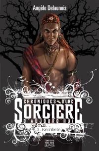 Cover Chroniques d'une sorciere d'aujourd'hui 3 - Kembele