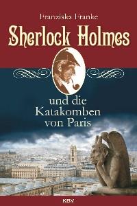 Cover Sherlock Holmes und die Katakomben von Paris