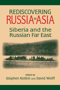 Cover Rediscovering Russia in Asia